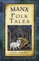 Angwin, Fiona - Manx Folk Tales - 9780750960748 - V9780750960748