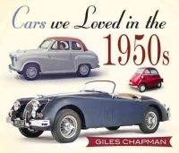 Chapman, Giles - Cars We Loved in the 1950s - 9780750961004 - V9780750961004