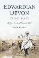 Parker, Dr David - Edwardian Devon - 9780750961561 - V9780750961561