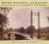 Harper, Douglas - River, Railway and Ravine: Foot Suspension Bridges for Empire - 9780750962131 - V9780750962131