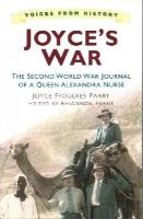 Ffoulkes Parry, Joyce - Joyce's War: The Second World War Journal of a Queen Alexandra Nurse - 9780750962308 - V9780750962308