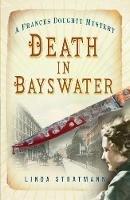 Stratmann, Linda - Death in Bayswater (A Frances Doughty Mystery) - 9780750963626 - V9780750963626
