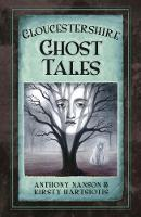 Nanson, Anthony, Hartsiotis, Kirsty - Gloucestershire Ghost Tales - 9780750963671 - V9780750963671