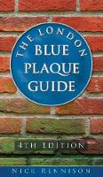 Rennison, Nick - The London Blue Plaque Guide: 3rd Edition - 9780750963954 - V9780750963954