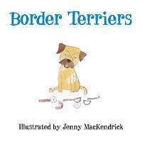 MacKendrick, Jenny - Border Terriers - 9780750963978 - V9780750963978