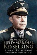 Kesselring, Albert - The Memoirs of Field Marshal Kesselring - 9780750964340 - V9780750964340