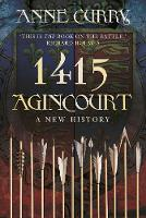 Curry, Anne - 1415 Agincourt: A New History - 9780750964869 - V9780750964869