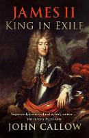 Callow, John - James II: King in Exile - 9780750964937 - V9780750964937