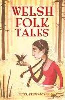 Stevenson, Peter - Welsh Folk Tales - 9780750966047 - V9780750966047