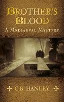 Hanley, C.B. - Brother's Blood (A Mediaeval Mystery) - 9780750966146 - V9780750966146