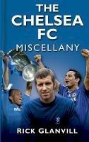 Glanvill, Rick - The Chelsea FC Miscellany - 9780750966399 - V9780750966399