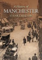 Hylton, Stuart - A History of Manchester - 9780750967280 - V9780750967280