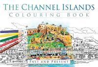 The History Press - The Channel Islands Colouring Book - 9780750967617 - V9780750967617