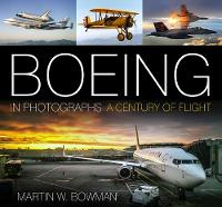 Bowman, Martin W. - Boeing in Photographs: A Century of Flight - 9780750967907 - V9780750967907