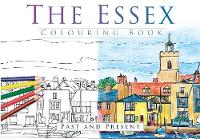 The History Press - The Essex Colouring Book: Past & Present - 9780750968034 - V9780750968034