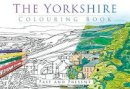 The History Press - The Yorkshire Colouring Book: Past & Present - 9780750968119 - V9780750968119