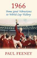 Feeney, Paul - 1966: From Good Vibrations to World Cup Victory - 9780750968287 - V9780750968287