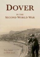 Sutton, Terry, Leach, Derek - Dover in the Second World War - 9780750969796 - V9780750969796
