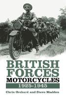 Orchard, Chris, Madden, Chris - British Forces Motorcycles: 1925-1945 - 9780750970235 - V9780750970235