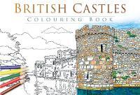 The History Press - British Castles Colouring Book - 9780750970242 - V9780750970242