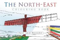 The History Press - The North East Colouring Book: Past & Present - 9780750970372 - V9780750970372