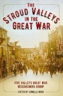 - The Stroud Valleys in the Great War - 9780750970549 - V9780750970549