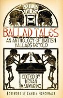 - Ballad Tales: An Anthology of British Ballads Retold - 9780750970556 - V9780750970556