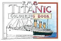 Beveridge, Bruce, Hall, Steve, Hester, Lucy - RMS Titanic Colouring Book - 9780750978507 - V9780750978507