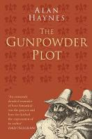 Haynes, Alan - The Gunpowder Plot (Classic Histories Series) - 9780750978552 - V9780750978552