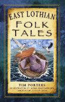 Porteus, Mr Tim - East Lothian Folk Tales - 9780750980043 - V9780750980043