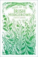 - Tales of the Irish Hedgerows - 9780750995702 - 9780750995702
