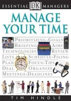 Hindle, Tim - Manage Your Time (Essential Managers) - 9780751305302 - KEX0262360