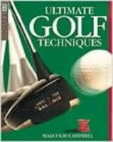 Campbell, Malcolm - Ultimate Golf Techniques (Dk Living) - 9780751305944 - KEX0237790
