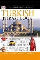 Dk - Turkish Phrase Book (Eyewitness Travel Phrase Books) (English and Turkish Edition) - 9780751321531 - V9780751321531