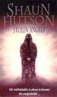 Hutson, Shaun - Stolen Angels - 9780751501254 - KRF0030710