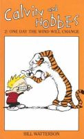 Watterson, Bill - Calvin And Hobbes Volume 2: One Day the Wind Will Change - 9780751505092 - V9780751505092