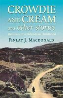 Macdonald, Finlay J. - Crowdie and Cream and Other Stories - 9780751513486 - V9780751513486