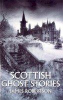 Robertson, James - Scottish Ghost Stories - 9780751513936 - V9780751513936