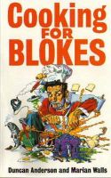 Anderson, Dr Duncan, Walls, Marian - Cooking for Blokes - 9780751515633 - KDK0015840