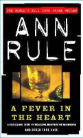 Ann Rule - A Fever in the Heart (True Crime Files) - 9780751515732 - V9780751515732