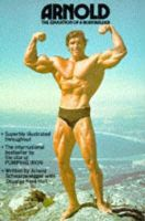 Arnold Schwarzenegger, Douglas Kent Hall - Arnold: Education of a Body Builder - 9780751515756 - V9780751515756