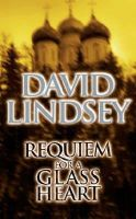 David Lindsey - Requiem for a Glass Heart - 9780751518528 - KRF0023973