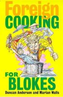 Anderson, Dr Duncan, Walls, Marian - Foreign Cooking for Blokes - 9780751520781 - KTM0004290