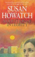 Howatch, Susan - A Question of Integrity - 9780751522808 - KIN0007396