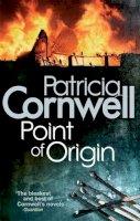 Cornwell, Patricia - Point of Origin - 9780751523225 - KRF0029723
