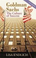Endlich, Lisa - Goldman Sachs: The Culture of Success - 9780751527506 - V9780751527506