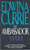 Currie, Edwina - The Ambassador - 9780751528497 - KRF0029707