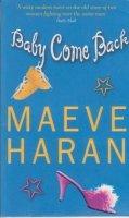 Maeve Haran - Baby Come Back - 9780751529685 - KKD0005855
