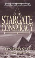 Picknett, Lynn, Prince, Clive - Stargate Conspiracy: Revealing the truth behind extraterrestrial contact, military intelligence and the mysteries of ancient Egypt - 9780751529968 - KSS0006784