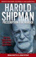 Whittle, Brian, Ritchie, Jean - Prescription for Murder : The True Story of Harold Shipman - 9780751529982 - KTG0005642